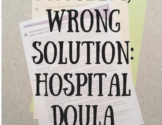Right Problem, Wrong Solution:Hospital Doula Agreements. Text on image of documents