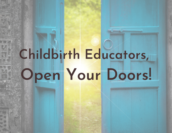 Childbirth Educators, Open Your Doors! - png